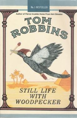 Still Life with Woodpecker, de Tom Robbins..jpg