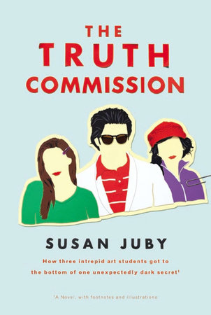 The Truth Commission by Susan Juby.jpeg