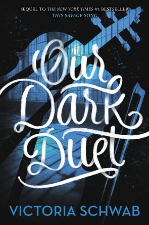 1. OUR DARK DUET by Victoria Schwab.jpg