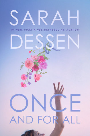 ONCE AND FOR ALL by Sarah Dessen.jpg