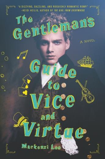 THE GENTLEMAN'S GUIDE TO VICE & VIRTUE by Mackenzi Lee.jpg