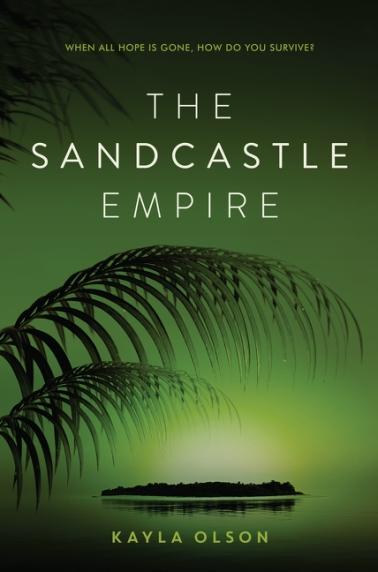 THE SANDCASTLE EMPIRE by Kayla Olson.jpg